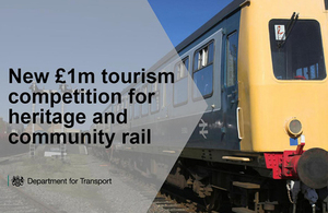 New £1 million tourism competition for heritage and community rail.