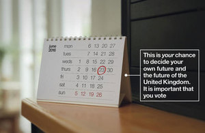 Calendar with 23 June marked. Text reads: This is your chance to decide your own future and the future of the United Kingdom. It is important that you vote.