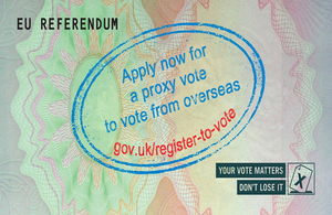 Eligible British expats must apply for a proxy vote in EU Referendum by Tuesday 7th June