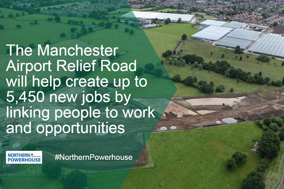 The Manchester Airport relief road will help create up to 5,450 new jobs by linking people to work and opportunities.