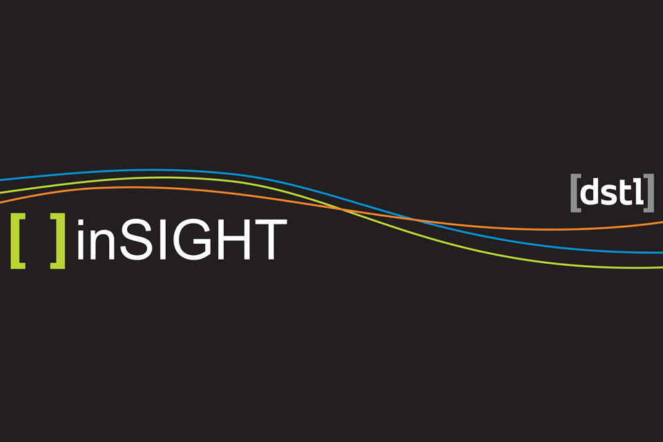 inSIGHT is Dstl's regular defence, science and technology eBulletin aimed at the supplier community