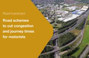 Road schemes to cut congestion and journey times for motorists.