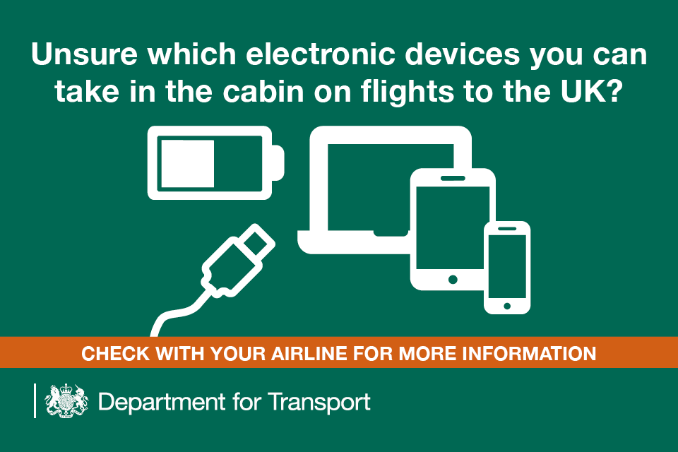 Unsure which electronic devices you can take in the cabin on flights to the UK? Check with your airline for more information.
