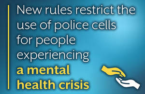 New rules restrict the use of police cells for people experiencing a mental health crisis