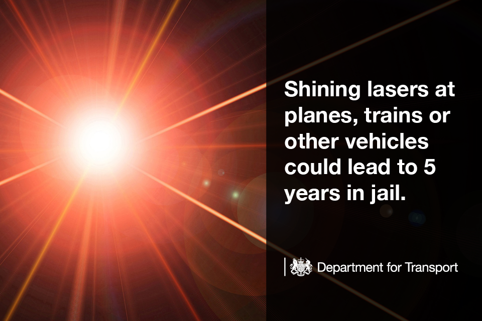 Shining lasers at planes, trains or other vehicles could lead to 5 years in jail.