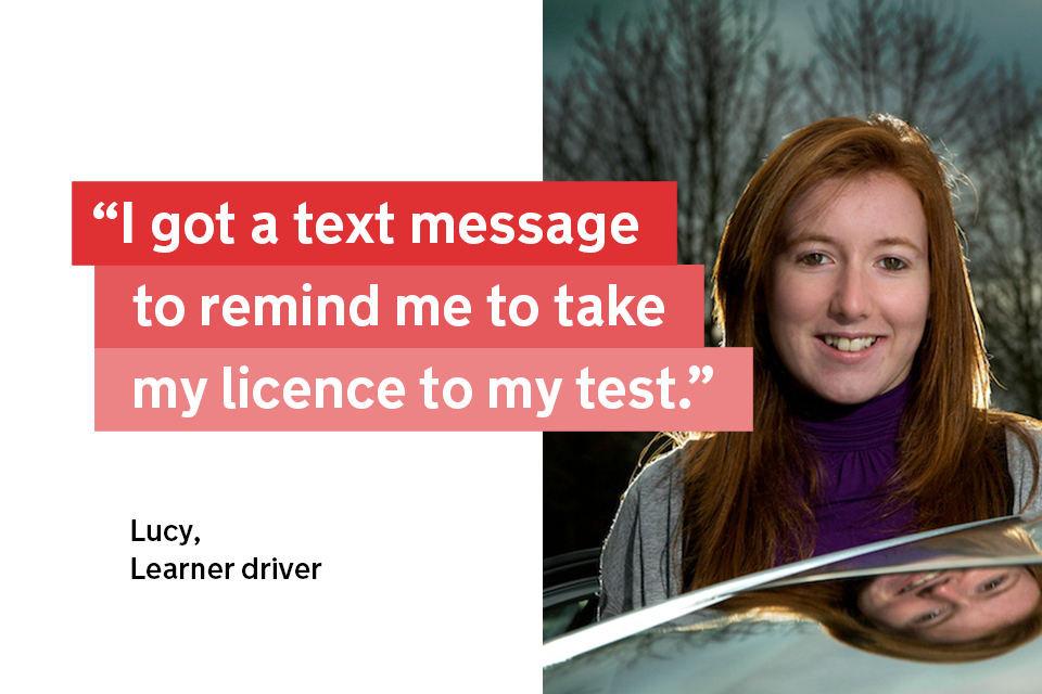 """""""I got a text message to remind me to take my licence to my test"""" - Lucy, a learner driver"""