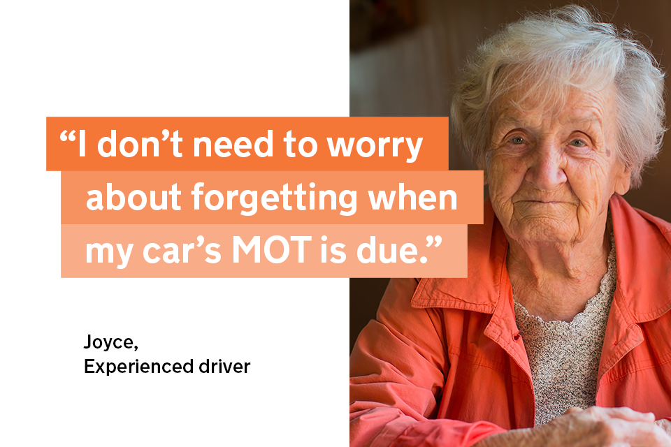 """""""I don't need to worry about forgetting when my car's MOT is due"""" - Joyce, an experienced driver"""