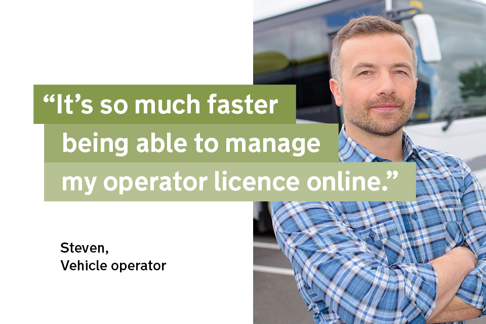 """""""It's so much faster being able to manage my operator licence online"""" - Steve, a passenger vehicle operator"""
