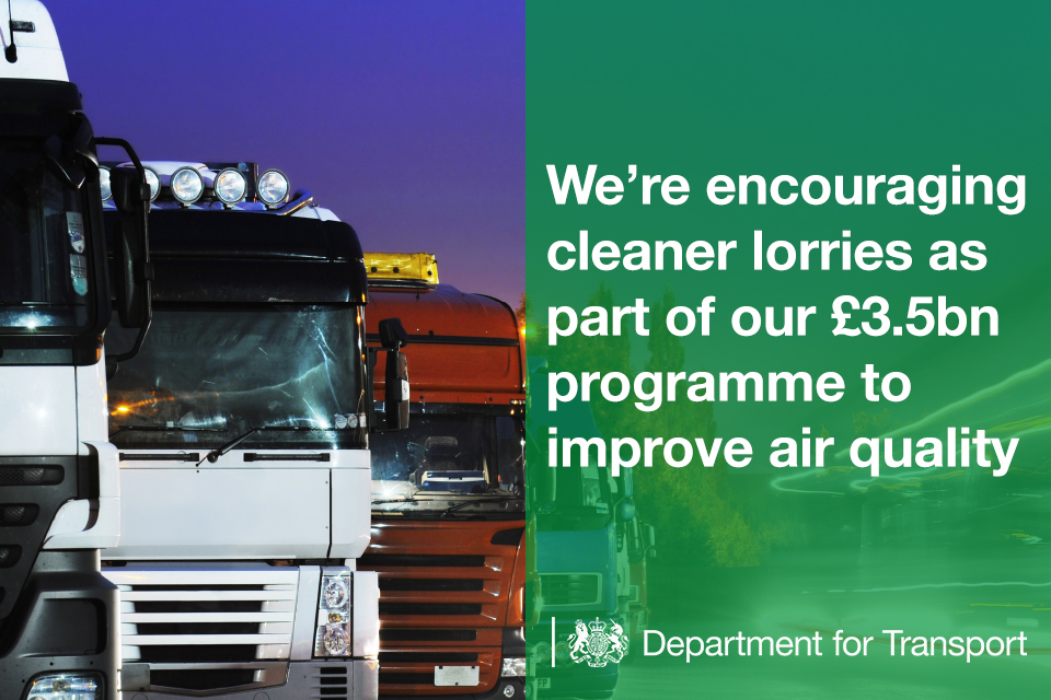 We're encouraging cleaner lorries as part of our £3.5 billion programme to improve air quality.