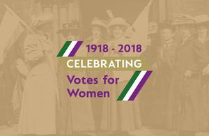 1918 to 2018 Celebrating Votes for Women