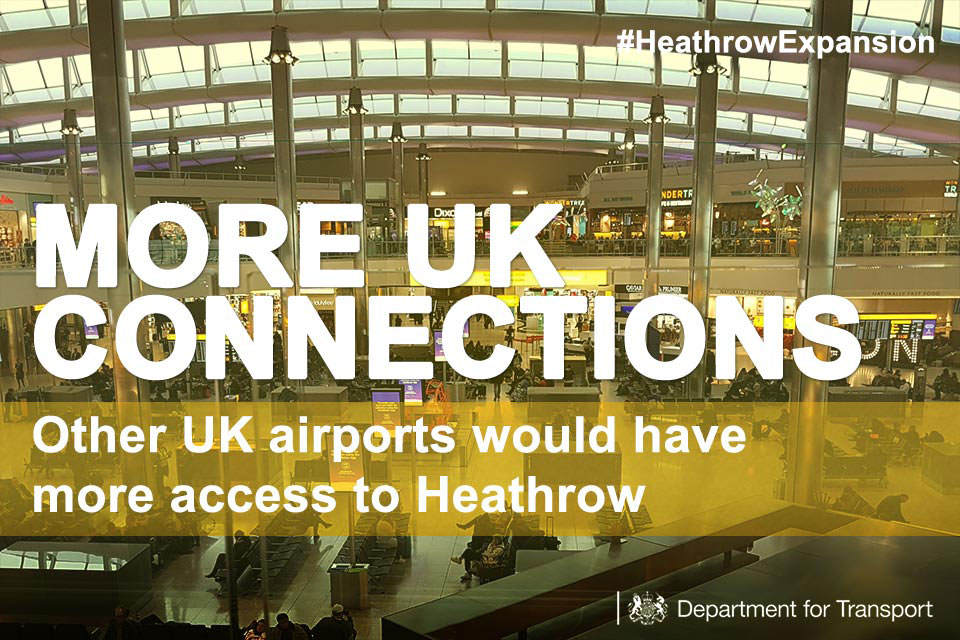 More UK connections: other UK airports would have more access to Heathrow.