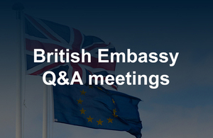 British Embassy Q&A meetings