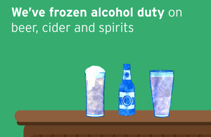 We've frozen alcohol duty on beer, cider and spirits