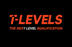 T Levels - the next level qualification