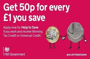 Decorative image with caption 'Get 50p for every £1 you save - apply now for Help to Save if you work and receive Working Tax Credit or Universal Credit'.