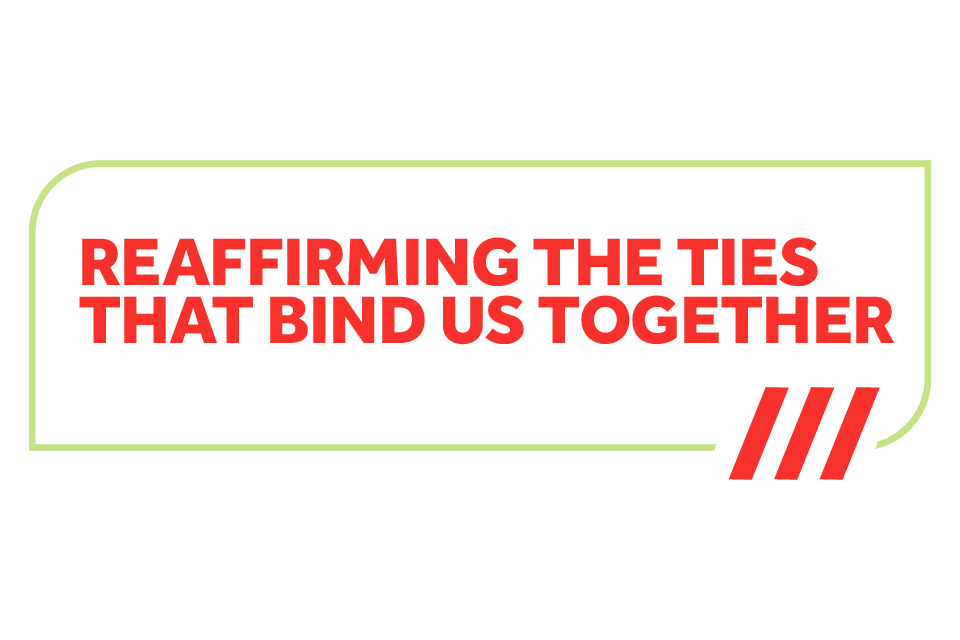 Reaffirming the ties that bind us together