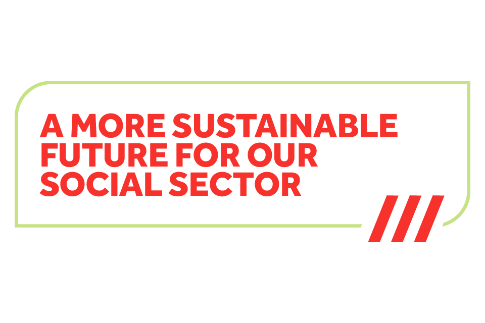A more sustainable future for our social sector