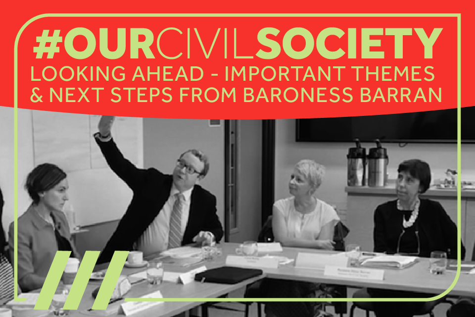 #OurCivilSociety; Looking ahead - Important themes and next steps from Baroness Barran