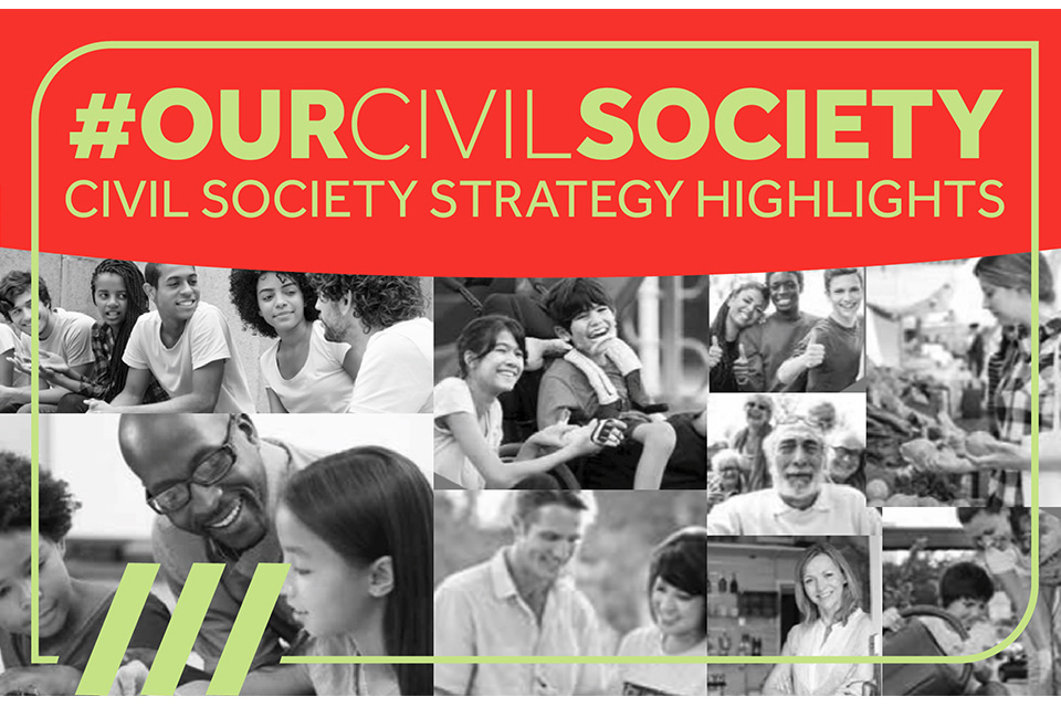 #OurCivilSociety; Civil Society Strategy Highlights