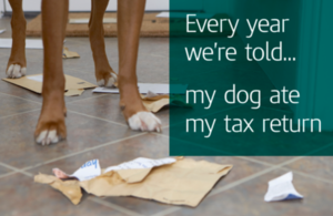 """Picture of a dog and the text """"Every year we're told...my dog ate my tax return"""""""