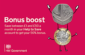 Decorative image with text: Bonus boost. Save between £1 and £50 a month in your Help to Save account to get your 50% bonus'.