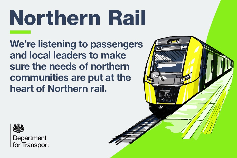 We're listening to passengers and local leaders to make sure the needs of northern communities are put at the heart of Northern rail.