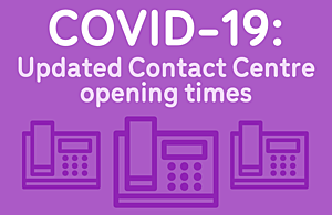 Graphic showing icons of telephones, that reads 'Updated Contact Centre opening times'.