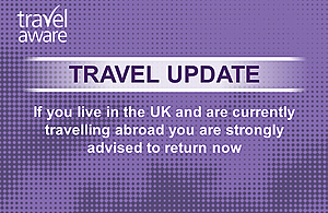 If you live in the UK and are currently travelling abroad you are strongly advised to return now
