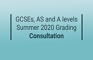 GCSEs, AS and A levels summer 2020 grading consultation
