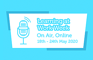 Learning at Work Week On Air, Online logo including dates 18 to 22 May 2020