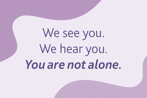 text: we see you we hear you yo are not alone